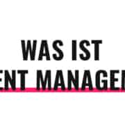 Was ist Talent Management?