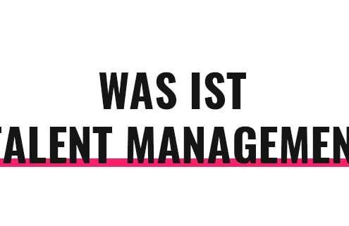 Was ist Talent Management?