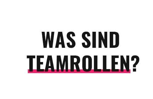 Was sind Teamrollen?
