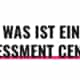 Was ist ein Assessment Center?