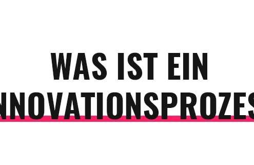 Was ist ein Innovationsprozess?