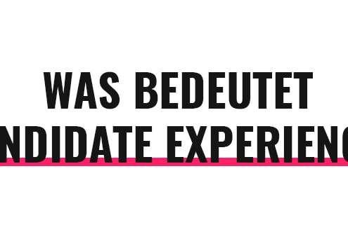 Was bedeutet Candidate Experience?